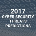 Prediction Cyber Security Threats in 2017