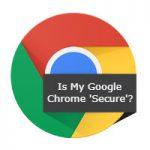 Secure Google Chrome